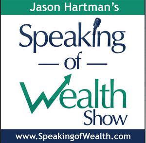 Speaking of Wealth Show with Jason Hartman