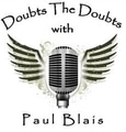 Doubt the Doubts Interview with Paul Blais