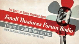Small Business Forum Radio with Tony Wilkins