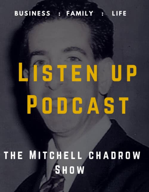 Listen up Podcast with Mitchell Chadrow