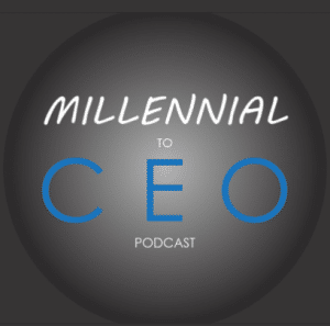 Millennial to CEO Podcast
