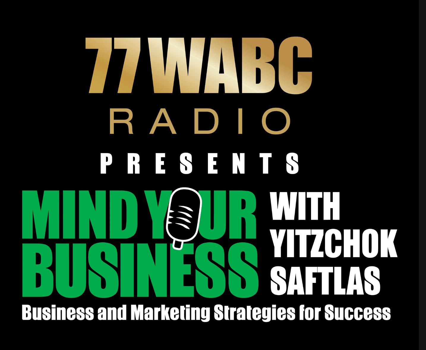 Mind Your Business with Yitzchok Saftlas
