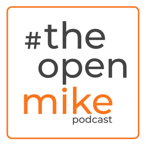 #TheOpenMike Podcast