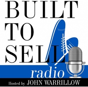 Built to Sell Radio with John Warrillow