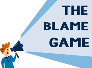 The Blame Game is Disempowering and a Smokescreen for Incompetency