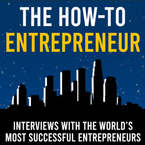 The How to Entrepreneur Podcast with Dylan Menter